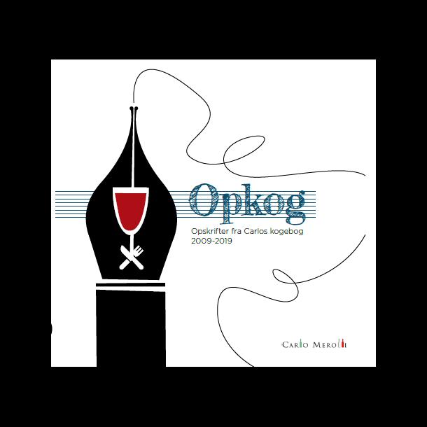 OPKOG Opskrifter fra Carlos kogebog 2009 -2019 session